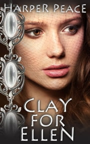 Clay for Ellen - A Tale of Glamours ebook by Harper Peace