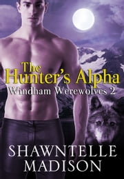 The Hunter's Alpha ebook by Shawntelle Madison