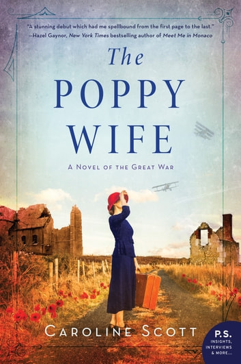 The Poppy Wife - A Novel of the Great War ebook by Caroline Scott