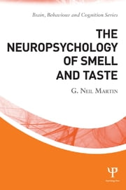 The Neuropsychology of Smell and Taste ebook by G. Neil Martin