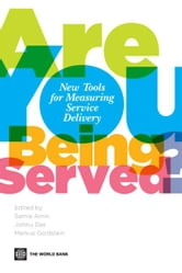 Are You Being Served?: New Tools For Measuring Service Delivery ebook by Amin Samia; Das Jishnu; Goldstein Markus