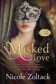 Masked Love ebook by Nicole Zoltack
