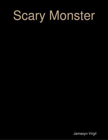 Scary Monster ebook by Jamasyn Virgil