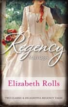 Regency Marriages/A Compromised Lady/Lord Braybrook's Penniless Br ebook by