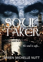 Soul Taker ebook by Karen Michelle Nutt