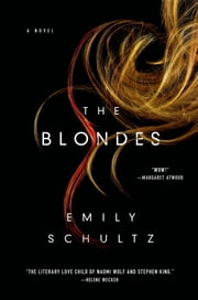 The Blondes - A Novel ebook by Emily Schultz