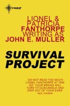 Survival Project ebook by Lionel Fanthorpe, John E. Muller, Patricia Fanthorpe