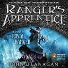The Royal Ranger: A New Beginning audiobook by John Flanagan