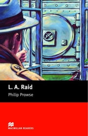 L. A. Raid: Beginner ELT/ESL Graded Reader ebook by Prowse, Philip