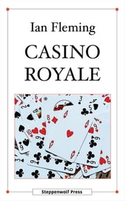 Casino Royale ebook by Ian Fleming, Steppenwolf Press