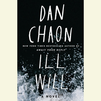 Ill Will - A Novel audiobook by Dan Chaon