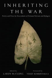 Yusef komunyakaa ebook and audiobook search results rakuten kobo inheriting the war poetry and prose by descendants of vietnam veterans and refugees ebook by fandeluxe Ebook collections