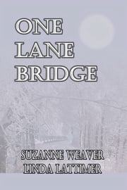One Lane Bridge ebook by Suzanne Weaver