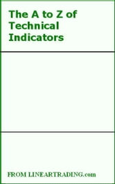 The A to Z of Technical Indicators ebook by LinearTrading,