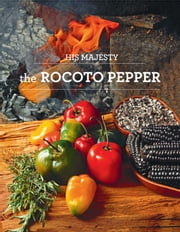 His majesty the rocoto pepper ebooks by Fondo Editorial de la Universidad San Ignacio de Loyola