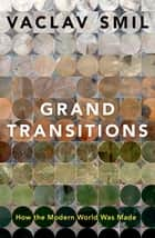 Grand Transitions - How the Modern World Was Made ebook by