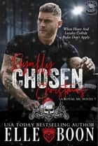 Royally Chosen Christmas - A Royal Sons MC, #7 ebook by Elle Boon