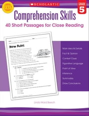Comprehension Skills: 40 Short Passages for Close Reading: Grade 5 ebook by Beech, Linda Ward