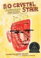 No Crystal Stair - A Documentary Novel of the Life and Work of Lewis Michaux, Harlem Bookseller ebook by R. Christie, Vaunda Nelson