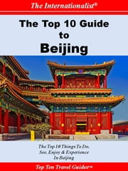 Top 10 Guide to Beijing ebook by Li Sun,Yi Yang,Serena Hao Pan