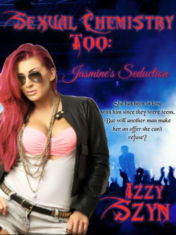 Sexual Chemistry Too: Jasmine's Seduction - Sexual Chemistry, #2 ebook by Izzy Szyn