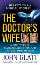 The Doctor's Wife ebook by John Glatt
