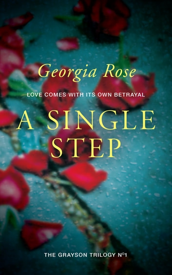 A Single Step - Book 1 in this mysterious and romantic adventure series ebook by Georgia Rose