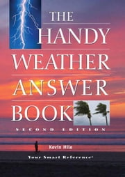 The Handy Weather Answer Book ebook by Hile, Kevin