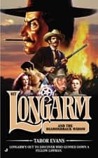 Longarm 417 - Longarm and the Diamondback Widow ebook by Tabor Evans