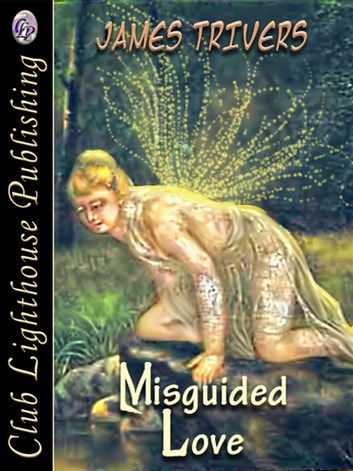 Misguided Love ebook by JAMES TRIVERS