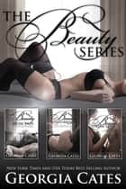 The Beauty Series Bundle - Beauty from Pain, Beauty from Surrender, and Beauty from Love ebook by Georgia Cates