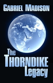 The Thorndike Legacy ebook by Gabriel Madison