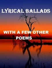 Lyrical Ballads ebook by Coleridge, Samuel Taylor,William Wordsworth