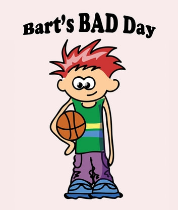 Bart`s Bad Day - Children's Books and Bedtime Stories For Kids Ages 3-8 ebook by Jupiter Kids