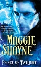 Prince of Twilight (Mills & Boon Nocturne) ebook by Maggie Shayne