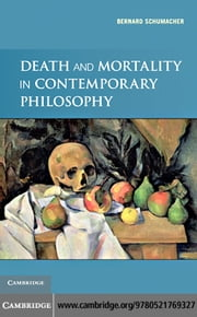 Death and Mortality in Contemporary Philosophy ebook by Schumacher, Bernard