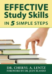 Effective Study Skills in 5 Simple Steps ebook by Dr. Cheryl Lentz