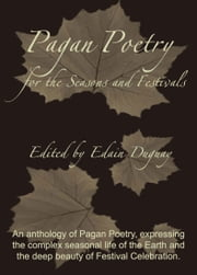 Pagan Poetry for the Seasons and the Festivals ebook by Edain Duguay