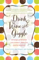Drink Wine and Giggle ebook by Lynne Everatt