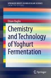 Chemistry and Technology of Yoghurt Fermentation ebook by Ettore Baglio