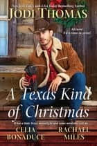 A Texas Kind of Christmas eBook by Jodi Thomas, Celia Bonaduce, Rachael Miles