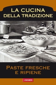 Paste fresche e ripiene ebook by AA.VV.