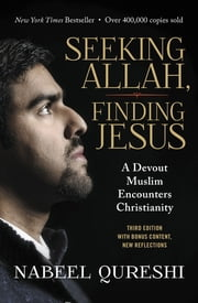 Seeking Allah, Finding Jesus - A Devout Muslim Encounters Christianity ekitaplar by Nabeel Qureshi, Lee Strobel