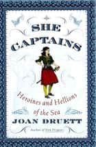 She Captains ebook by Joan Druett