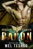 Baron - Dragons of Riddich, #3 ebook by Mel Teshco