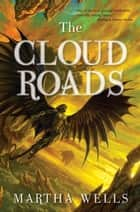 The Cloud Roads ebook by Martha Wells