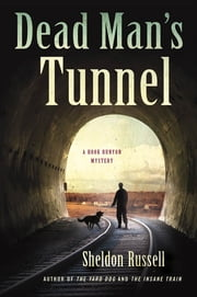 Dead Man's Tunnel ebook by Sheldon Russell