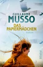 Das Papiermädchen - Roman ebook by Guillaume Musso, Eliane Hagedorn, Bettina Runge