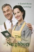The Neighbors ebook by Zimbell House Publishing