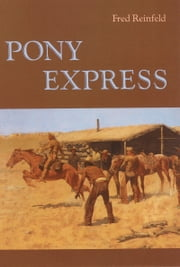 Pony Express ebook by Fred Reinfeld
